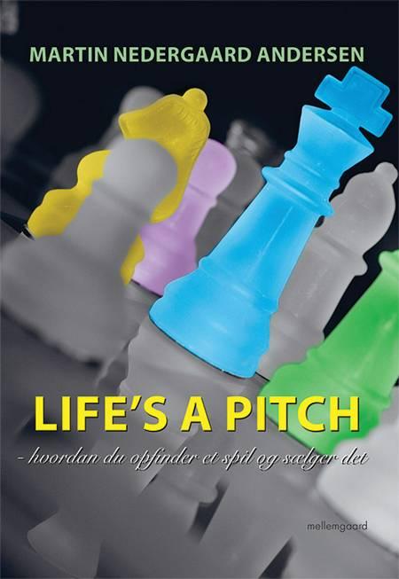 Life's a pitch af Martin Nedergaard Andersen