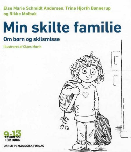 Min skilte familie af Rikke Mølbak, Else Marie Schmidt Andersen og Trine Hjorth Bønnerup