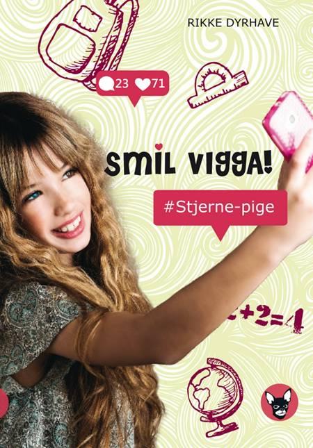 Smil, Vigga! - stjerne-pige af Rikke Dyrhave