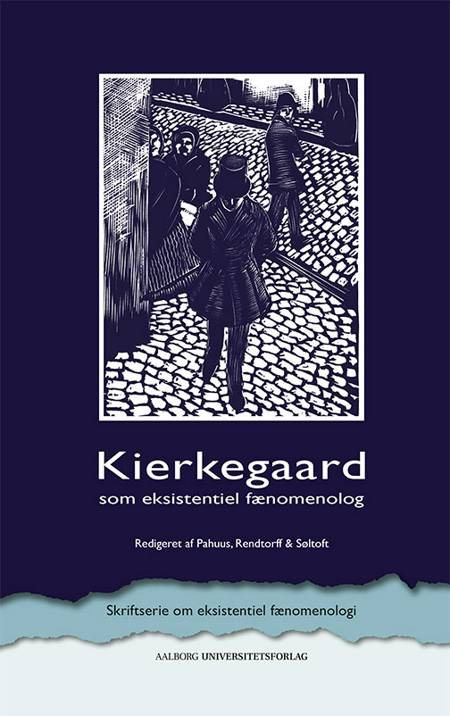 Kierkegaard som eksistentiel fænomenolog af Mogens Pahuus og Jacob Rendtorff og Pia Søltoft