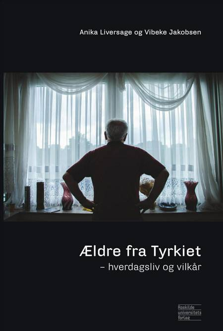 Ældre fra Tyrkiet af Vibeke Jakobsen og Anika Liversage