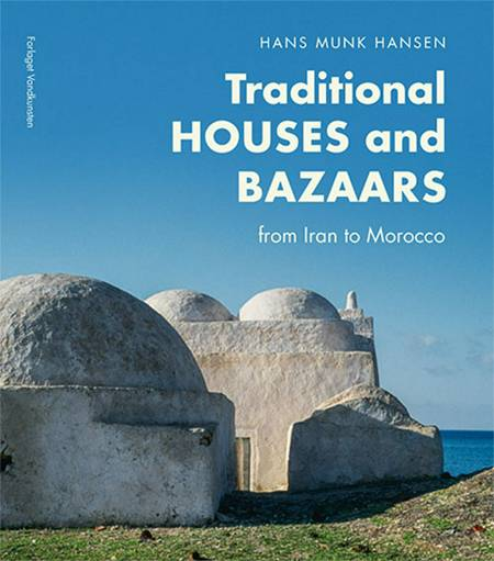 Traditional houses and bazaars af Hans Munk Hansen