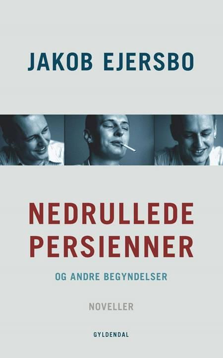 Nedrullede persienner og andre begyndelser af Jakob Ejersbo