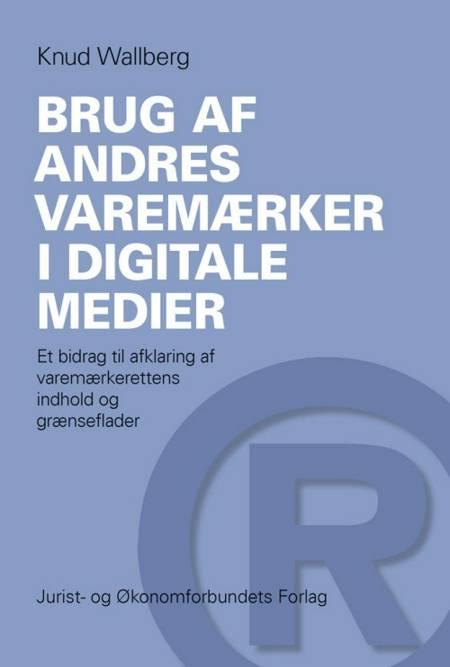 Brug af andres varemærker i digitale medier af Knud Wallberg
