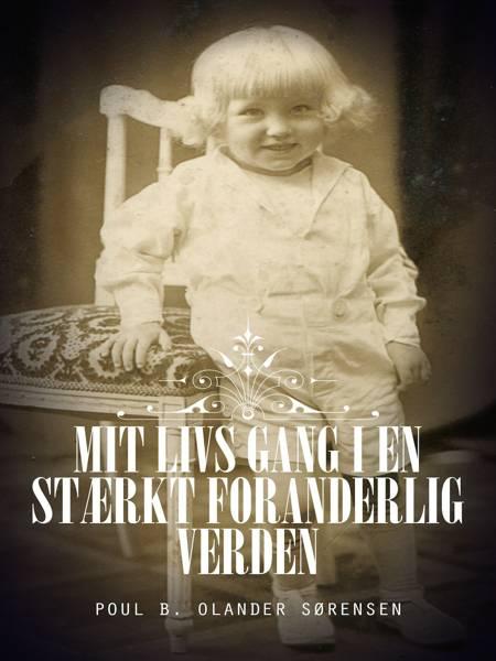 Mit livs gang i en stærkt foranderlig verden af Poul B. Olander Sørensen