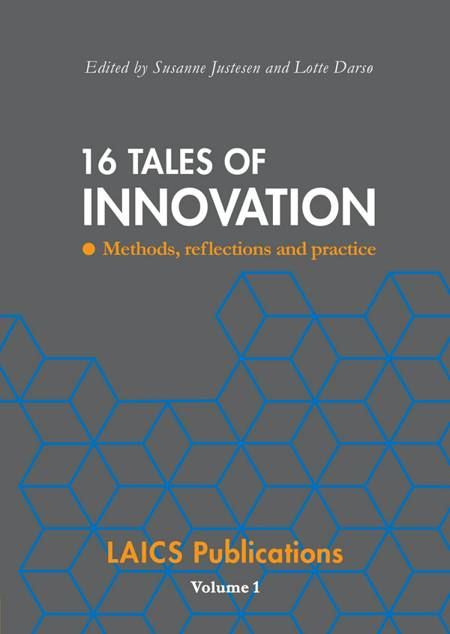 16 tales of innovation af Edited by Susanne Justesen and Lotte Darsø