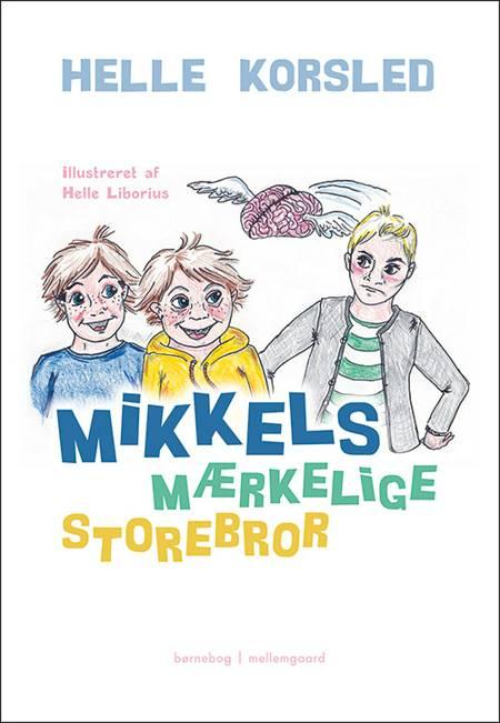Mikkels mærkelige storebror af Helle Korsled