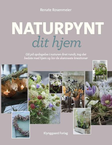 Naturpynt dit hjem af Renate Rosenmeier