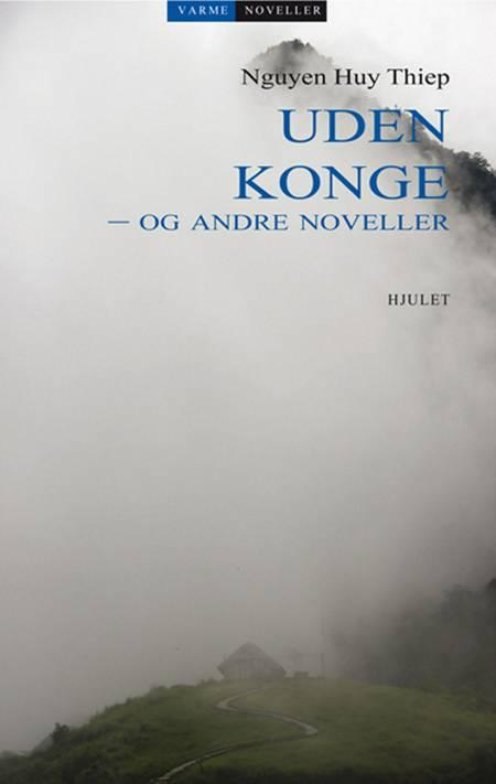 Uden konge - og andre noveller af Nguyen Huy Thiep