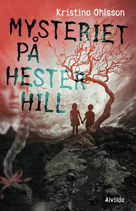 Mysteriet på Hester Hill af Kristina Ohlsson