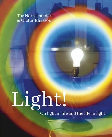 Light! af Tor Nørretranders og Olafur Eliasson