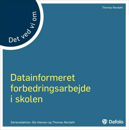 Det ved vi om datainformeret forbedringsarbejde i skolen af Thomas Nordahl