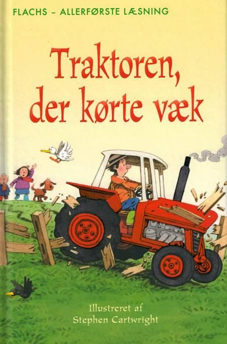 Traktoren der kørte væk af Heather Amery