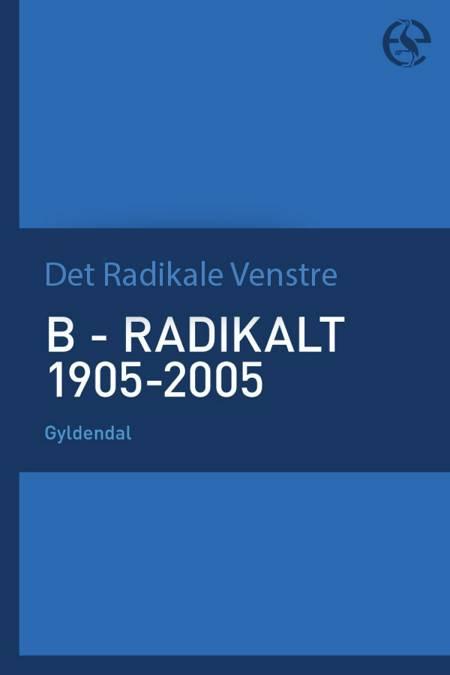 radikalt 1905-2005 af Det Radikale Venstre