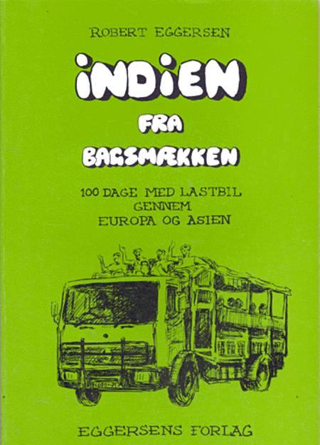 Indien fra bagsmækken af Robert Eggersen