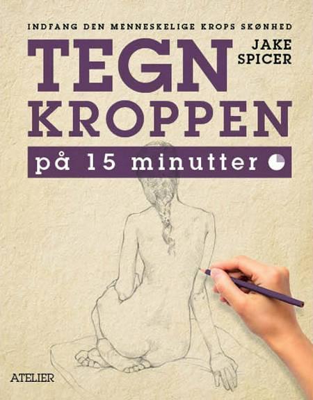Tegn kroppen på 15 minutter af Jake Spicer