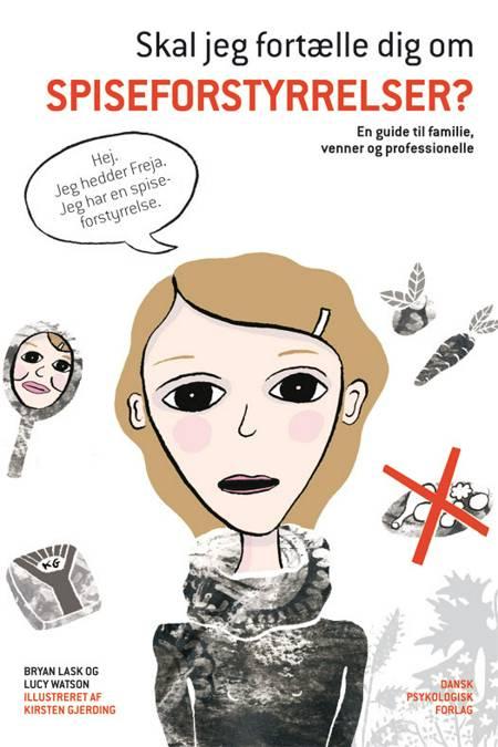 Skal jeg fortælle dig om spiseforstyrrelser? af Lucy Watson og Bryan Lask