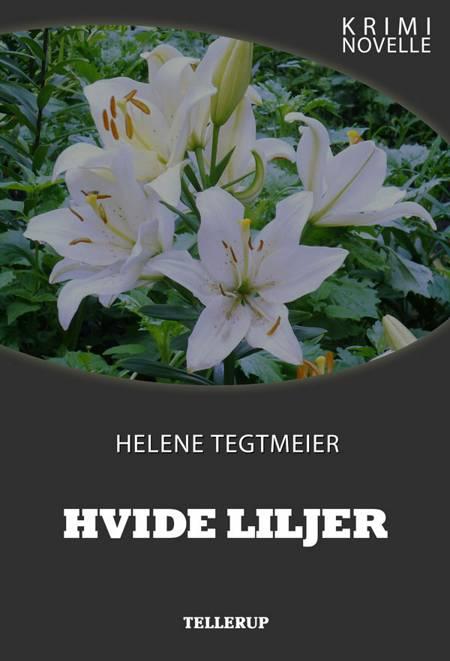 Kriminovelle - Hvide liljer af Helene Tegtmeier