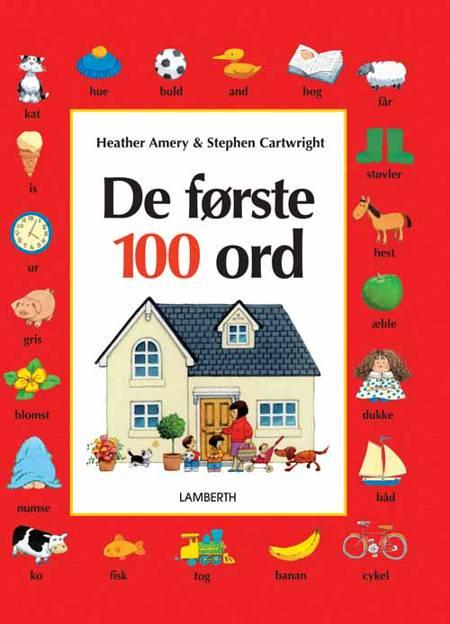 De første 100 ord af Heather Amery, tekst af Heather Amery, & illustrationer af Stephen Cartwright og Stephen Cartwright