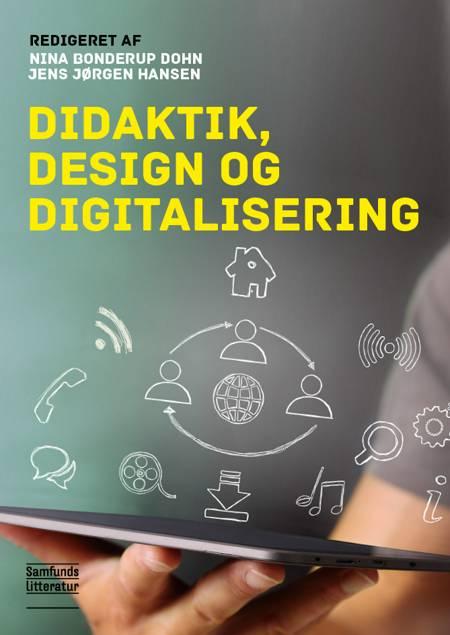 Didaktik, design og digitalisering af Nina Bonderup Dohn og Jens Jørgen Hansen