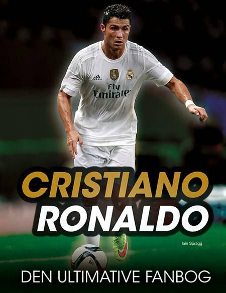 Cristiano Ronaldo - den ultimative fanbog af Iain Spragg