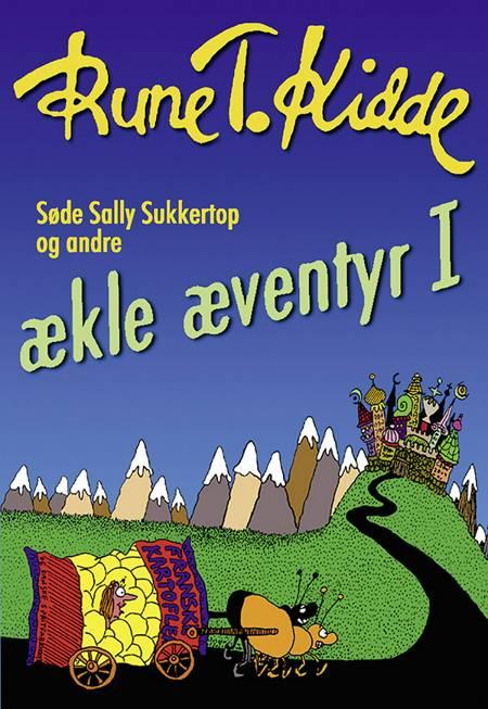 Søde Sally Sukkertop og andre ækle æventyr 1 af Rune T. Kidde