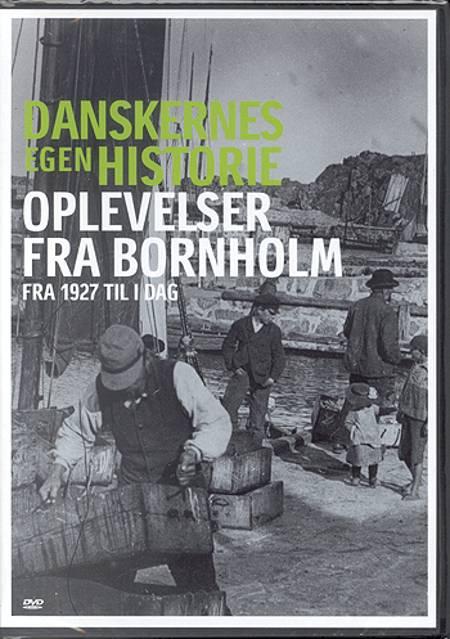 Oplevelser fra Bornholm - fra 1927 til i dag