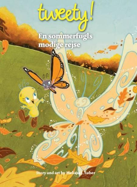 TWEETY - En sommerfugls modige rejse DK (læs dansk med Tweety) af Melissa Suber