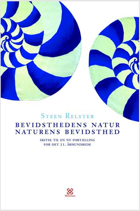 Bevidsthedens natur, naturens bevidsthed af Steen Relster