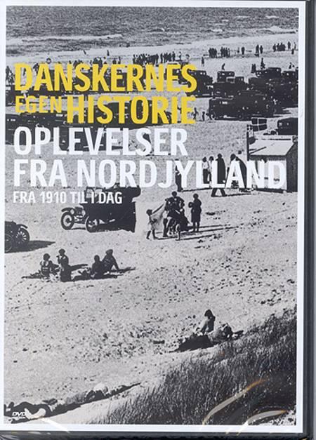 Oplevelser fra Nordjylland - fra 1910 til i dag