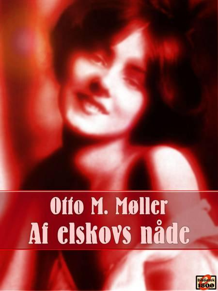Af elskovs nåde af Otto M. Møller