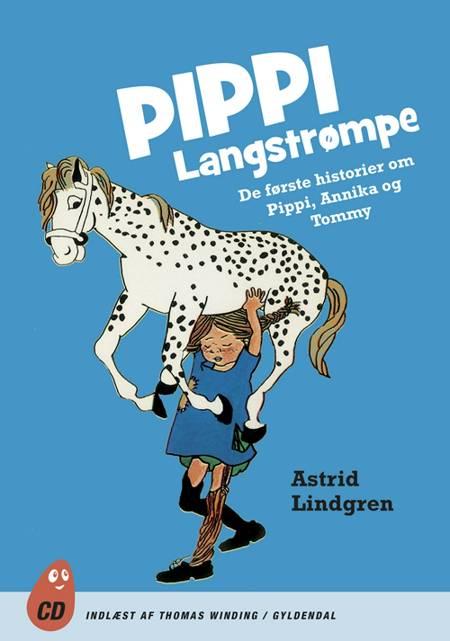 Pippi Langstrømpe. De første historier om Pippi, Annika og Tommy af Astrid Lindgren