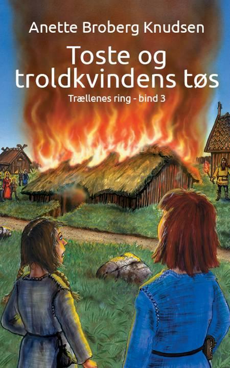 Toste og trælkvindens tøs af Anette Broberg Knudsen