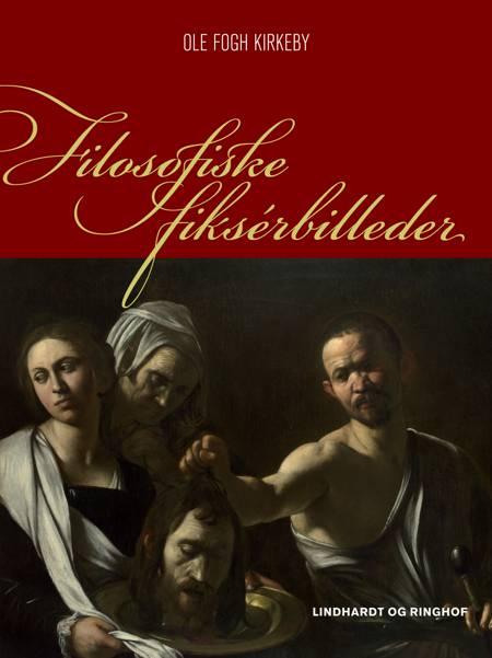 Filosofiske fiksérbilleder af Ole Fogh Kirkeby