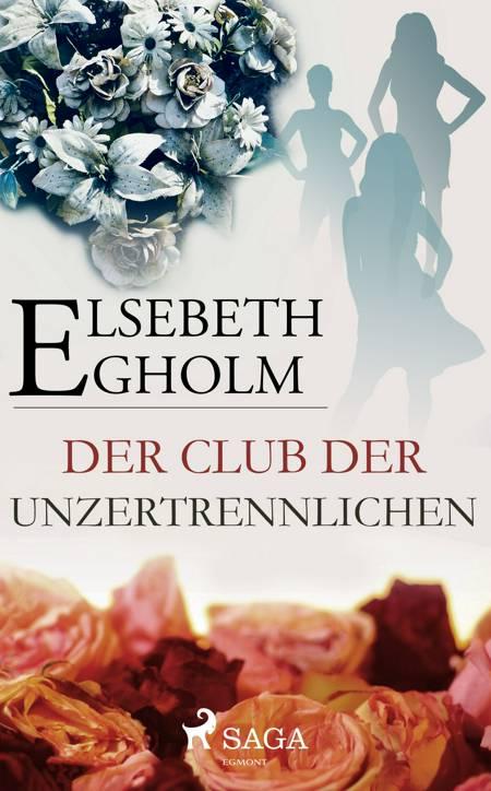 Der Club der Unzertrennlichen af Elsebeth Egholm