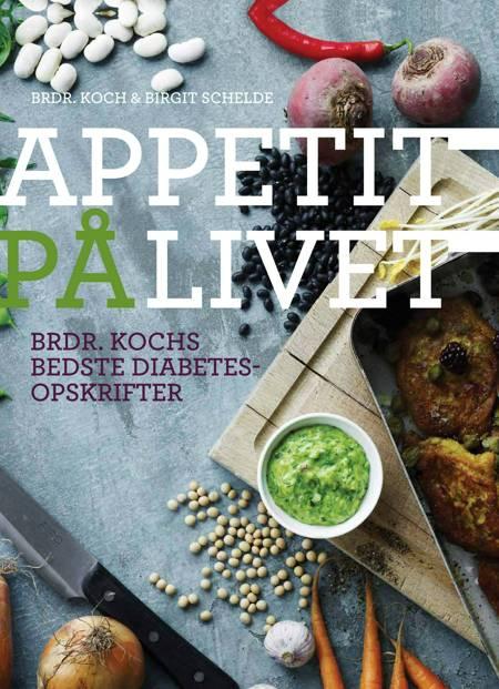 Appetit på livet af Michael Koch, Jesper Koch, Birgit Schelde og Brdr. Koch
