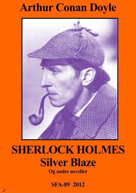 Silver blaze af Arthur Conan Doyle