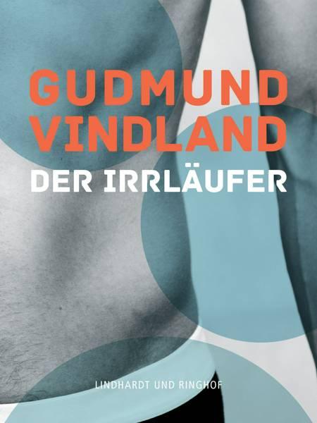 Der Irrläufer af Gudmund Vindland