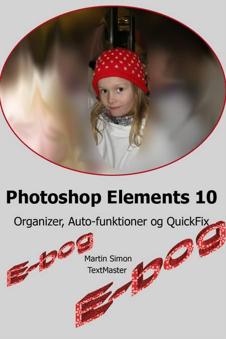 Photoshop Elements 10 Organizer, Auto-funktioner og QuickFix af Martin Simon