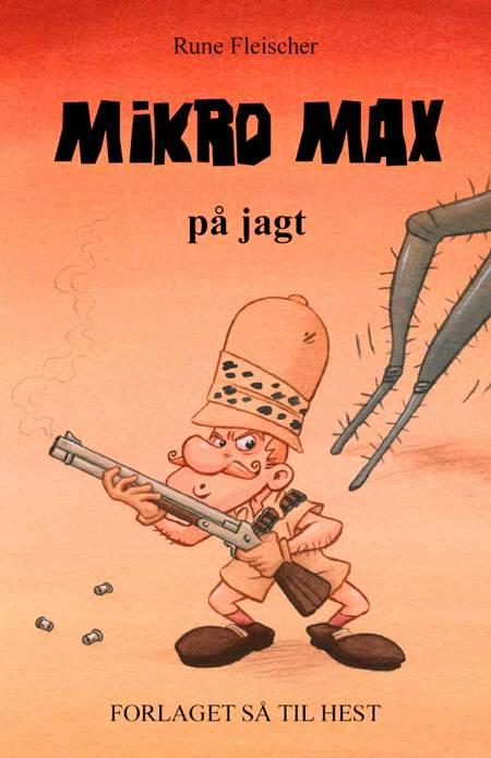 Mikro Max på jagt af Rune Fleischer