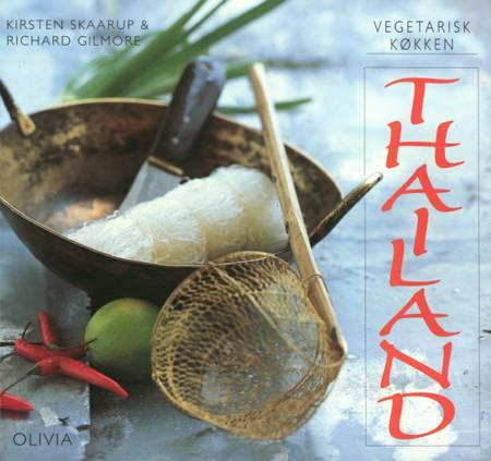 Vegetarisk køkken - Thailand af Kirsten Skaarup og Richard Gilmore