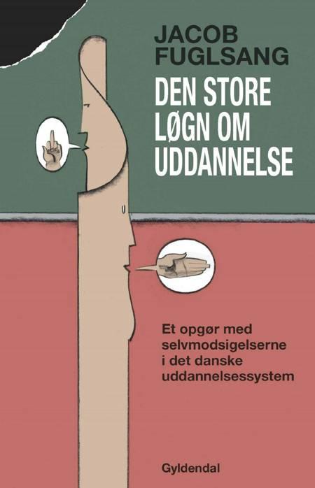 Den store løgn om uddannelse af Jacob Fuglsang