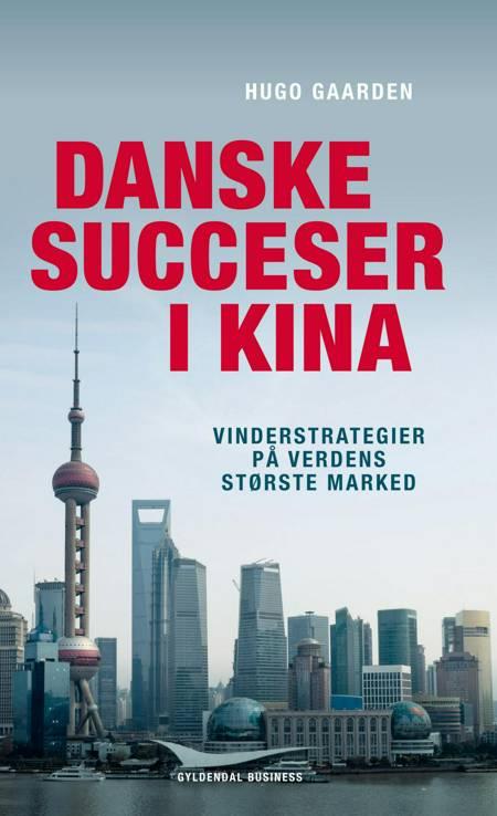 Danske succeser i Kina af Hugo Gaarden