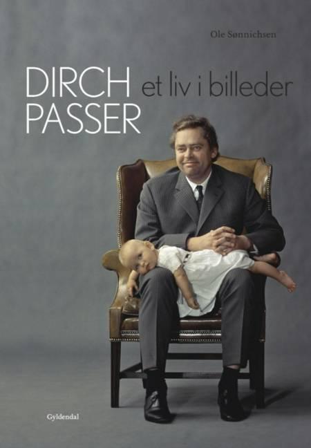 Dirch Passer - Et liv i billeder af Ole Sønnichsen og Ole Sønnichsen - Storyhouse