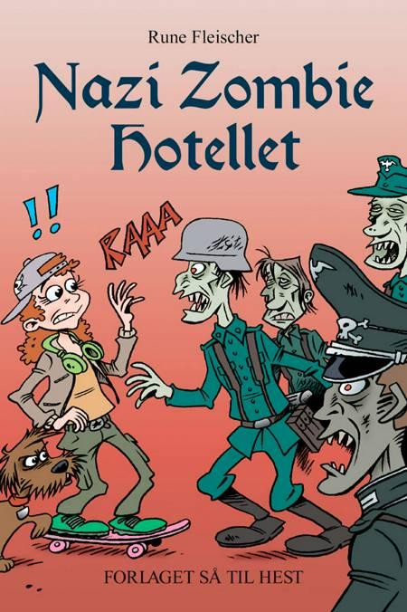 Nazi zombie hotellet af Rune Fleischer
