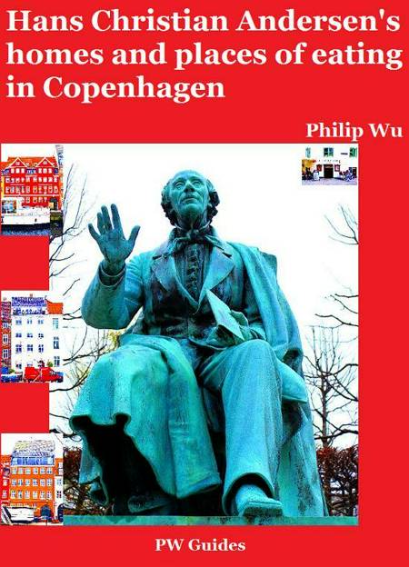 Hans Christian Andersen's homes and places of eating in Copenhagen af Philip Wu