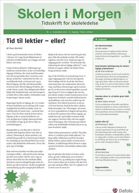 Skolen i Morgen. Nr. 3. November 2013. 17. årgang. Tema: Lektier af Adam Valeur Hansen, John Hattie og Ida Gran Andersen m.fl.