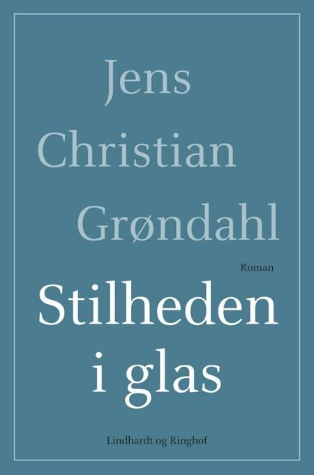 Stilheden i glas af Jens Christian Grøndahl