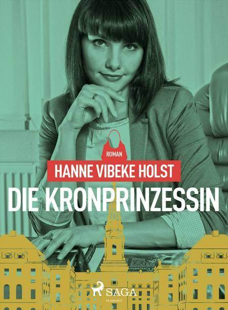 Die Kronprinzessin af Hanne-Vibeke Holst