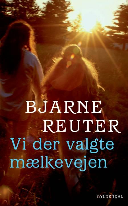 Vi der valgte mælkevejen af Bjarne Reuter